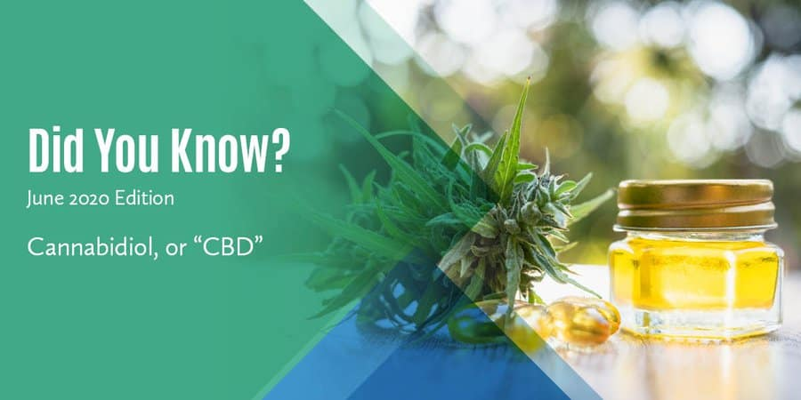 """Key Points to Know About Cannabidiol, or """"CBD"""""""